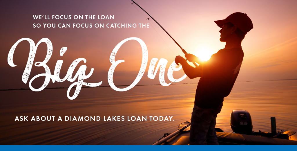 Guy in boat fishing at sunset with text that says We'll focus on the the loan so you can focus on catching the big one.