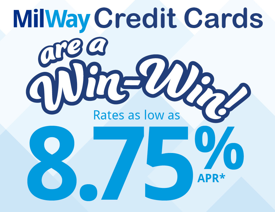 MilWay Credit Cards are a Win-Win  Rates as low as 8.75% APR*