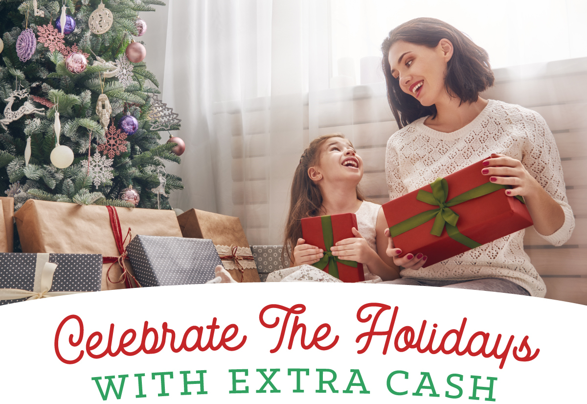 Celebrate the Holidays with Extra Cash
