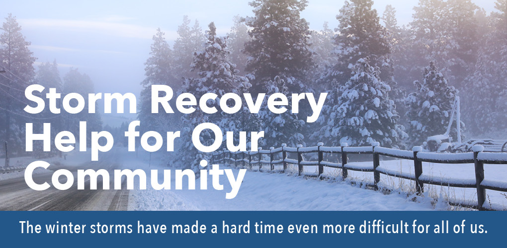photo of snowy road. Text says torm Recovery Help for Our Community  The winter storms have made a hard time even more difficult for all of us.