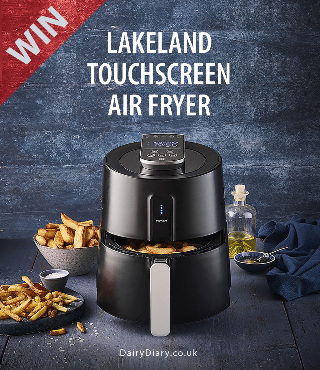 Win a Lakeland Touchscreen Air Fryer with Dairy Diary