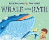 Whale in the Bath by Kylie Westaway and Tom Jellett
