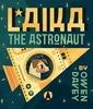 Laika, the Astronaut by Owen Davey