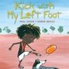 Kick with my Left Foot by Paul Seden & Karen Briggs