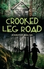 Crooked Leg Road by Jennifer Walsh