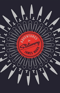 Adventures in Stationery by James Ward