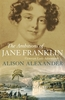 The Ambitions of Jane Franklin by Alison Alexander