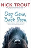 Dog Gone, Back Soon by Nick Trout