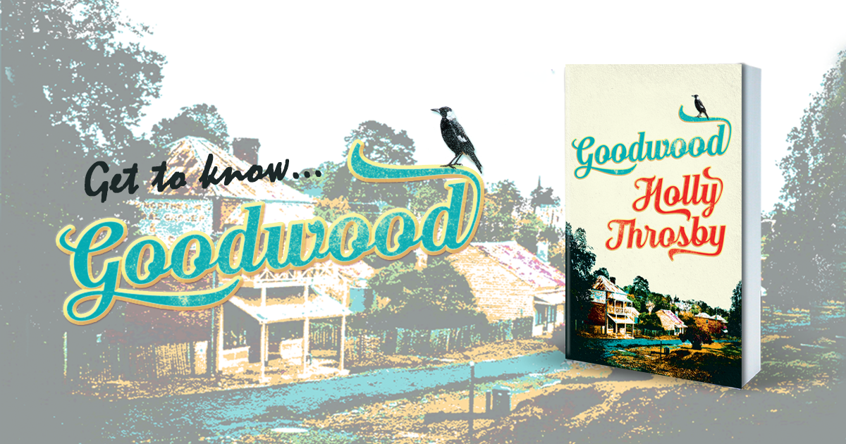 Win an advance reading copy of Goodwood by Holly Throsby