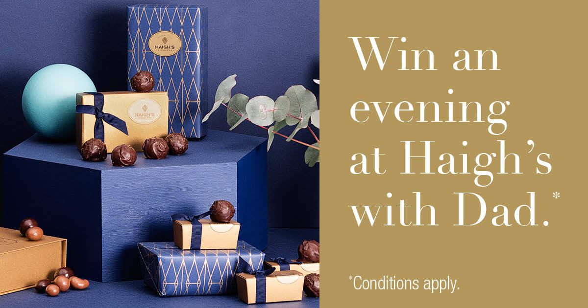 Win an evening at Haigh's with Dad
