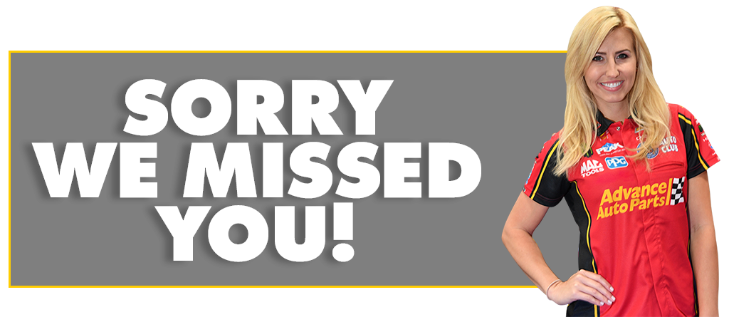 Sorry we missed you!