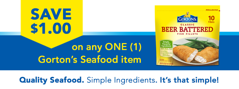 Save $1.00 on any ONE (1) Gorton's Seafood item. Quality Seafood. Simple Ingredients. It's that simple!