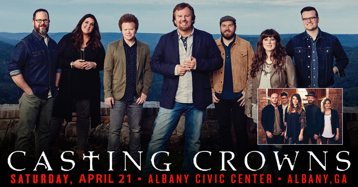 Casting Crowns comes to Albany, GA in concert April 21, 2018!