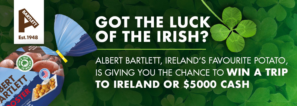 Got the Luck of the Irish? Albert Bartlett, Ireland's favorite potato, is giving you the chance to win a trip to Ireland or $5000 cash