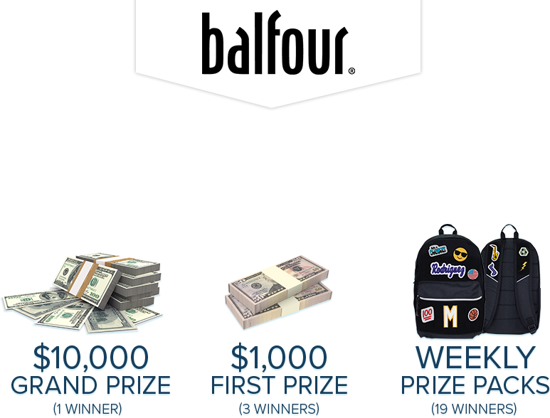 Balfour College Scholarship Sweepstakes | $10,000 Grand Prize (1 winner) | $1,000 First Prize (3 winners) | Weekly Prize Packs (19 winners)
