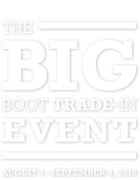 The BIG Boot Trade-In Event