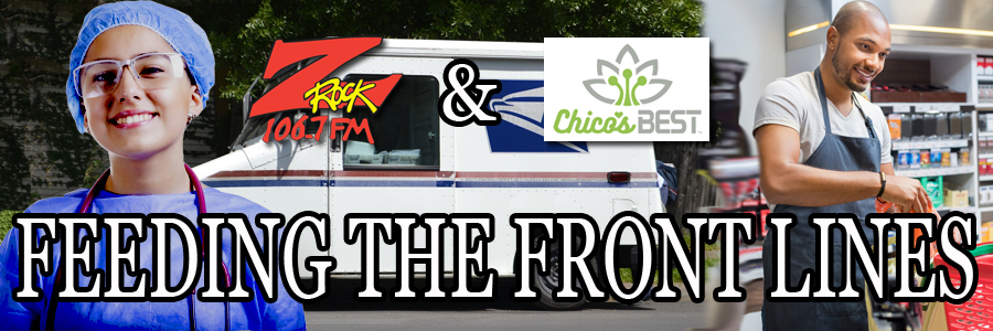 Feeding the Front Lines with Chico's Best on 106.7 Z-Rock