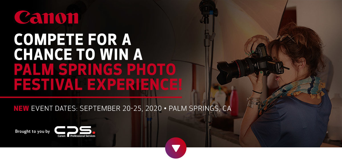 Compete for a chance to win a Palm Springs Photo Festival Experience!  Event Dates: May 3-8, 2020 | Palm Springs, CA